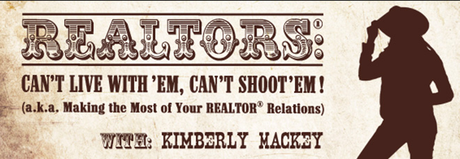 REALTORS®: Can't Live With 'Em, Can't Shoot 'Em!