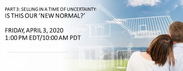 FREE WEBINAR Part 3: Selling in a Time of Uncertainty-Is This Our 'New Normal?'