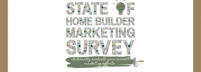 Please Participate in the State of the Home Builder Marketing Report