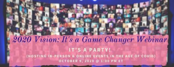 2020 Vision Webinar: It's a Game Changer–It's A Party!
