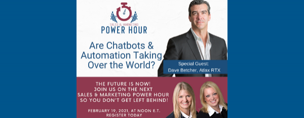 Sales and Marketing Power Hour: Are Chatbots and Automation Taking Over the World?