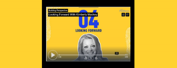 Building Perspective Podcast: Looking Forward with Kimberly Mackey