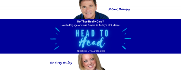 Head-to-Head with Roland Nairnsey: Engaging Anxious Buyers in Today's Hot Market